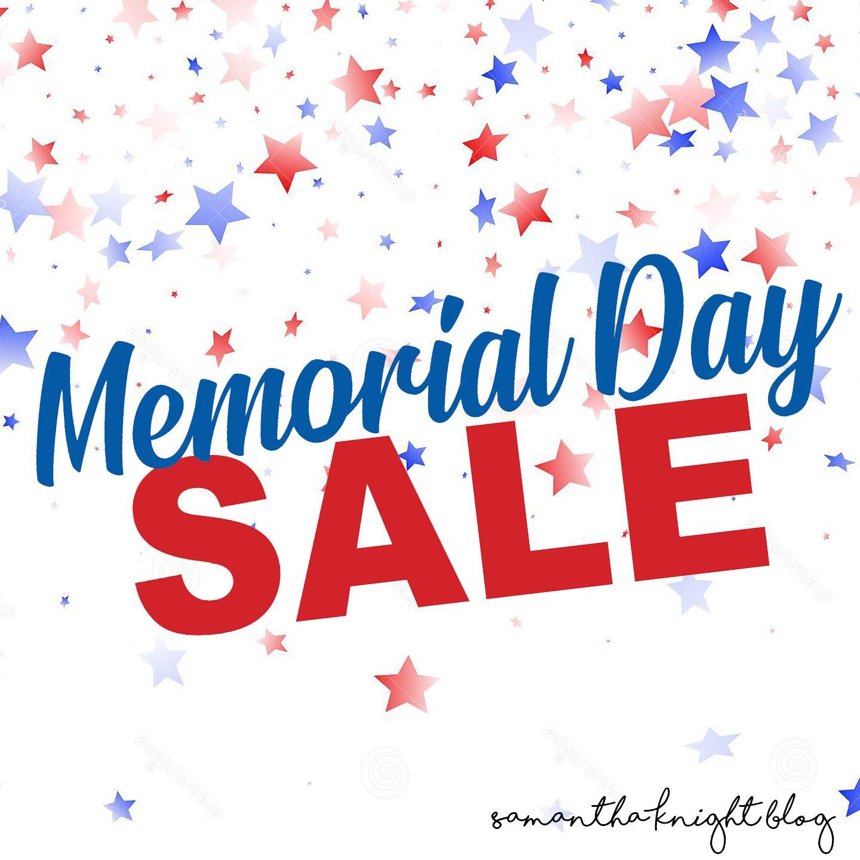 Memorial Day Sales 2019 Samantha Knight Blog